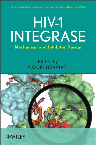 HIV-1 Integrase: Mechanism and Inhibitor Design (Wiley series in drug discovery and development)
