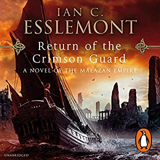 Return of the Crimson Guard     A Novel of the Malazan Empire              Written by:                                                                                                                                 Ian C. Esslemont                               Narrated by:                                                                                                                                 John Banks                      Length: 32 hrs and 8 mins     4 ratings     Overall 4.8
