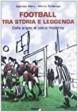 Football tra storia e leggenda: Dalle origini al calcio moderno