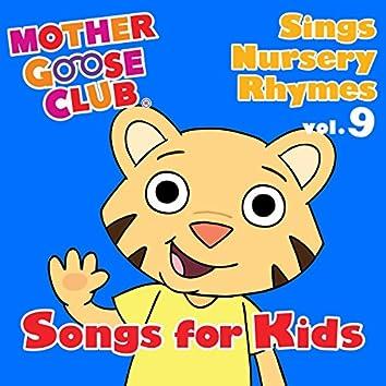 Mother Goose Club Sings Nursery Rhymes Vol. 9: Songs for Kids