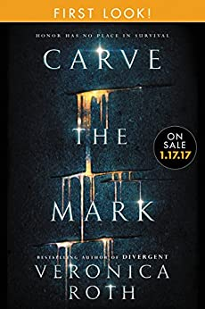 Carve the Mark: Free Chapter First Look by [Veronica Roth]