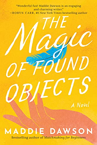 Compare Textbook Prices for The Magic of Found Objects: A Novel  ISBN 9781542021517 by Dawson, Maddie