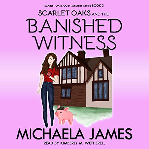 Scarlet Oaks and the Banished Witness Audiobook By Michaela James cover art