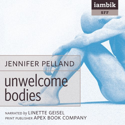 Unwelcome Bodies audiobook cover art