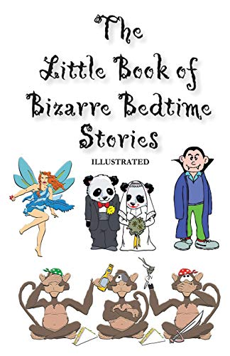 THE LITTLE BOOK OF BIZARRE BEDTIME STORIES