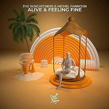 Alive & Feeling Fine