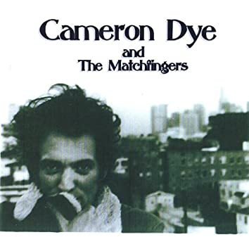 Cameron Dye and the Matchfingers