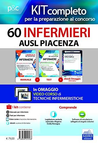 Kit concorso 60 Infermieri AUSL Piacenza. Volumi completi per la preparazione a tutte le prove concorsuali. Con ebook. Con software di simulazione