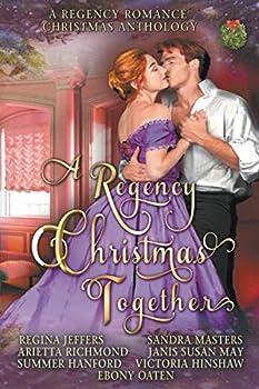 Paperback A Regency Christmas Together: A Regency Romance Christmas Anthology Book
