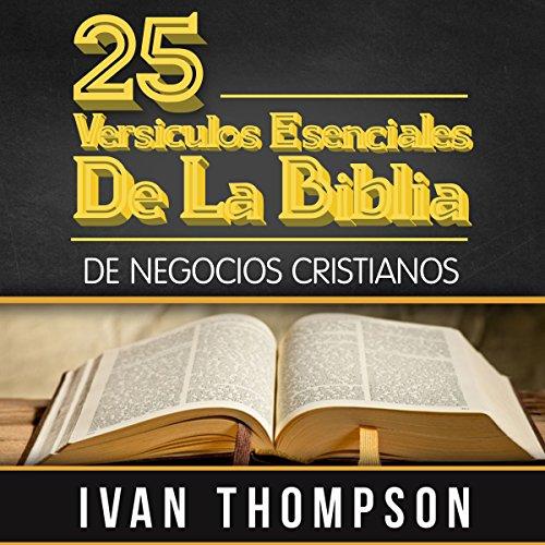 25 Versículos Esenciales de la Biblia para Líderes de Negocios Cristianos [25 Essential Bible Verses for Christian Business Leaders] audiobook cover art