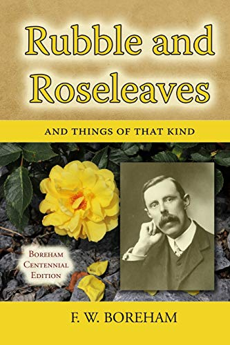 Rubble and Roseleaves: and Things of That Kind (Boreham Centennial Series)