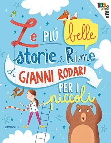 Le più belle storie e rime di Gianni Rodari per i piccoli. Ediz. a colori