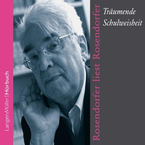 Rosendorfer liest Rosendorfer. Träumende Schulweisheit audiobook cover art