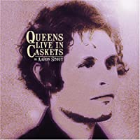 Queens Live in Caskets by Aaron Stout (2007-10-30)