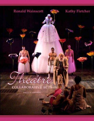 Theatre: Collaborative Acts (4th Edition)