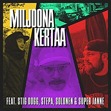 Miljoona kertaa (feat. Stig Dogg, Stepa, Solonen & Super Janne)