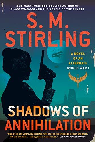 Shadows of Annihilation (A Novel of an Alternate World War, Band 3)