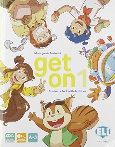 Get on. Per la Scuola elementare. Con e-book. Con espansione online (Vol. 1)