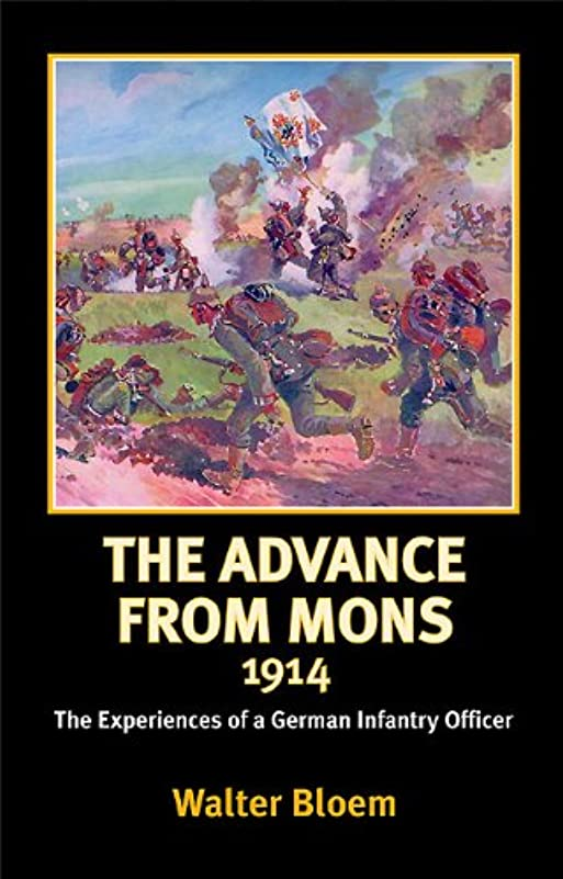 炭水化物近傍説教するAdvance from Mons 1914: The Experiences of a German Infantry Officer (Helion Library of the Great War Book 2) (English Edition)