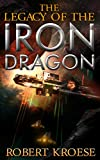 The Legacy of the Iron Dragon: An Alternate History Viking Epic (English Edition)