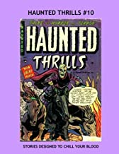 Haunted Thrills #10: Exciting Tales Of Terror and Horror -- All Stories -- No Ads