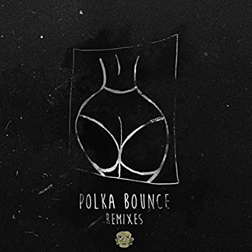 Polka Bounce The Remixes