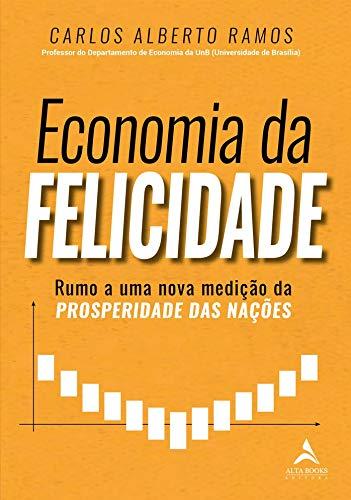 Economia da felicidade: rumo a uma nova medição da prosperidade das nações