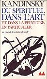 Du Spirituel Dans L'art Et Dans La Peinture En Particulier - Denoêl/Gonthier