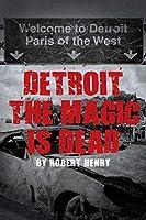 Detroit the Magic is Dead
