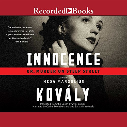 Innocence     Or, Murder on Steep Street              By:                                                                                                                                 Heda Margolius Kovaly                               Narrated by:                                                                                                                                 Carine Montbertrand,                                                                                        Saskia Maarleveld                      Length: 6 hrs and 1 min     Not rated yet     Overall 0.0