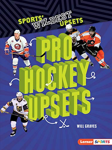 Pro Hockey Upsets (Lerner Sports Sports Wildest Upsets)