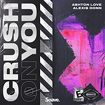 Crush On You (feat. Alexis Donn)