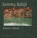 Sammy Baloji: Memoire/Kolwezi (Stichting Kunstboek)