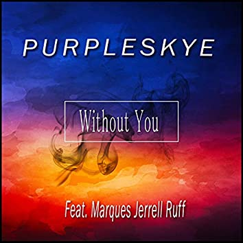 Without You (feat. Marques Jerrell Ruff)