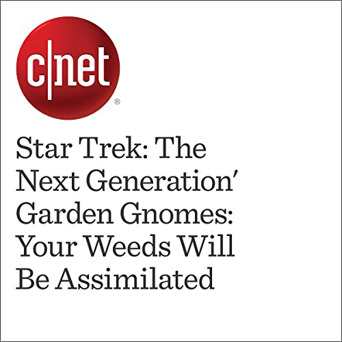 'Star Trek: The Next Generation' Garden Gnomes: Your Weeds Will Be Assimilated audiobook cover art