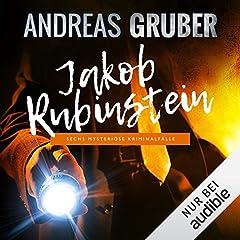 Jakob Rubinstein: Sechs mysteriöse Kriminalfälle