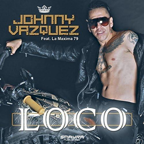 Johnny Vazquez feat. La Maxima 79