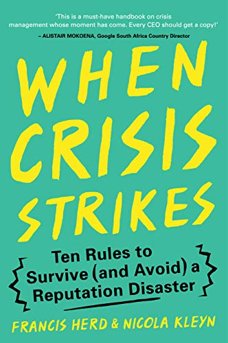 When Crisis Strikes: Ten Rules to Survive (and Avoid) a Reputation Disaster (English Edition)