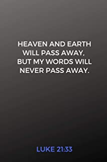 Heaven and Earth Will Pass Away, But My Words Will Never Pass Away. Luke 21:33: Christian Password Logbook With Encryption Cipher (A True Discreet Password Keeper, No Words On Spine)