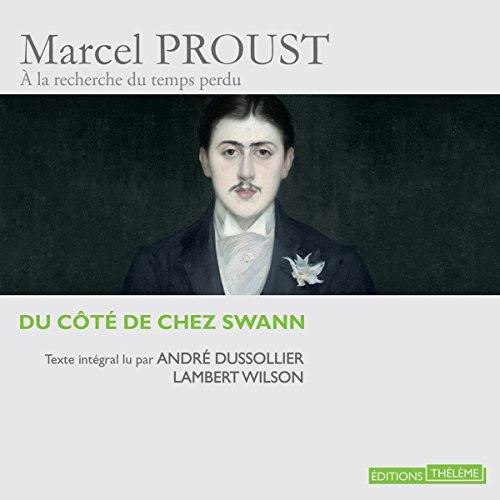 """Du côté de chez Swann (""""À la recherche du temps perdu"""" lu par de grands acteurs 1) audiobook cover art"""