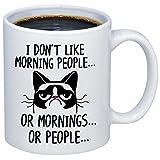 Funny Grumpy Cat Mug - I Don't Like Morning People... Or Mornings... Or People Coffee & Teacup - 11oz Ceramic Internet...