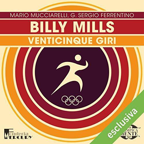 Billy Mills: Venticinque giri (Olimpicamente) | Mario Mucciarelli