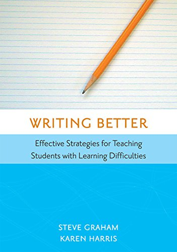 Writing Better: Effective Strategies for Teaching Students with Learning Difficulties