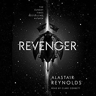 Revenger                   By:                                                                                                                                 Alastair Reynolds                               Narrated by:                                                                                                                                 Clare Corbett                      Length: 14 hrs and 38 mins     119 ratings     Overall 4.3