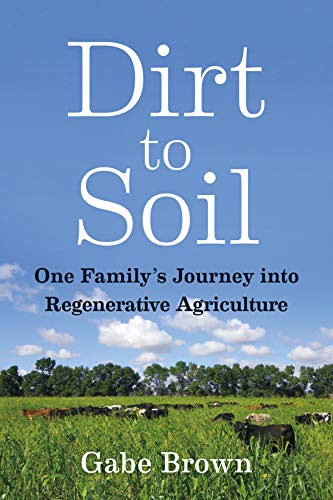 Dirt to Soil: One Family's Journey into Regenerative Agriculture (English Edition)