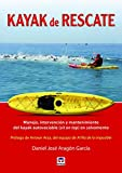 Kayak de rescate: Manejo, intervención y mantenimiento del kayak autovaciable (sit on top) en salvamento