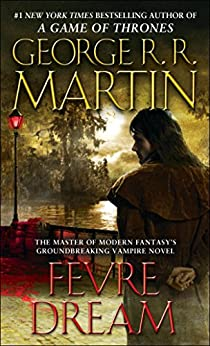 Fevre Dream: A Novel by [George R. R. Martin]