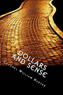 Dollars and Sense: The Golden Path to Success. [Revised and Enlarged Edition]