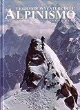 Le grandi avventure dell'alpinismo. Dai barometri al sesto grado...