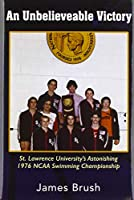 An Unbelievable Victory: St Lawrence University's Astonishing 1976 NCAA Swimming Championship